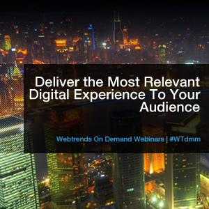 How To Deliver The Most Relevant Digital Experience To Your Audience